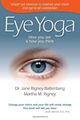 [Eye Yoga - How You See is How You Think] [By: Dr. Jane Rigney Battenberg] [August, 2010] Paperback