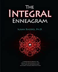 The Integral Enneagram: A dharma-oriented approach for linking the nine personality types, nine stages of transformation & Ken Wilber's Integral Operating System