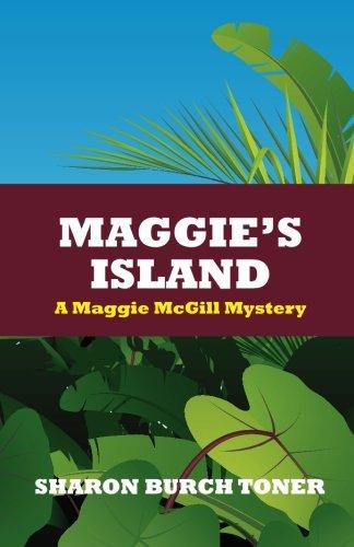 Book: Maggie's Island - Maggie McGill Mystery (Maggie Mcgill Mysteries Book 4) by Sharon Burch Toner