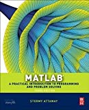 Stormy Attaway: MATLAB : A Practical Introduction to Programming and Problem Solving (Paperback - Revised Ed.); 2013 Edition