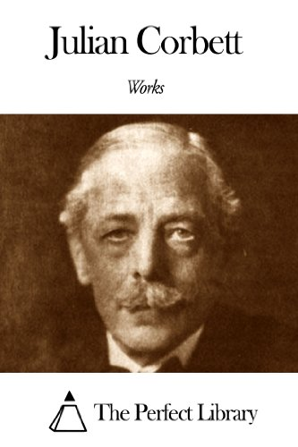 Works of Julian Corbett (English Edition) por [Corbett, Julian]