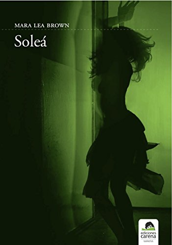Soleá (Spanish Edition) by [Brown, Mara Lea]