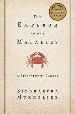 The Emperor of All Maladies : A Biography of Cancer (Hardcover)--by Siddhartha Mukherjee [2010 Edition]
