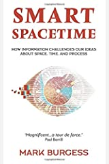Smart Spacetime: How information challenges our ideas about space, time, and process Paperback