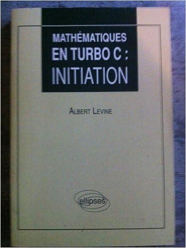 Mathématiques en Turbo C: 9782729890971: Amazon.com: Books