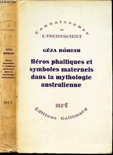 Héros phalliques et symboles maternels dans la mythologie Broché – 6 mai 1970 Roheim Gallimard 2070273342 Sciences Humaines Et Sociales