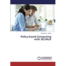 Policy-based Computing with SELINUX