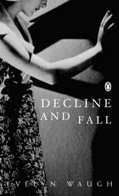 Download Decline and Fall by Waugh, Evelyn ( Author ) ON Aug-28-2003, Paperback pdf