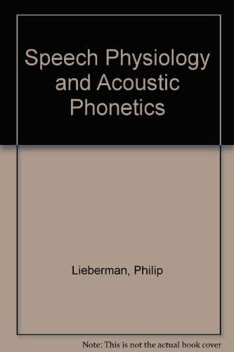 Speech Physiology and Acoustic Phonetics