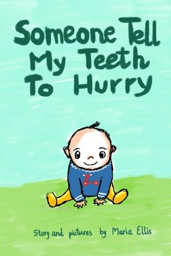 Someone Tell My Teeth To Hurry (Someone Tell... Baby Series) (Volume 1) pdf epub
