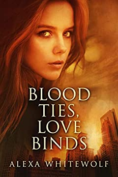 Blood Ties, Love Binds: Romance, Suspense And Second Chances