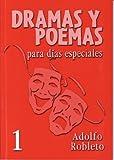 Dramas y Poemas para Dias Especiales, Adolfo Robleto, 0311070043