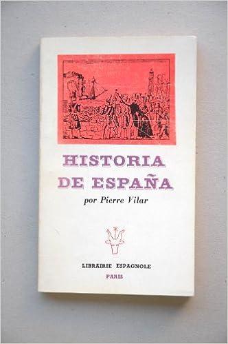 Vilar, Pierre - Historia De España / Por Pierre Vilar ; Traducción De Manuel Tuñón De Lara: Amazon.es: Libros