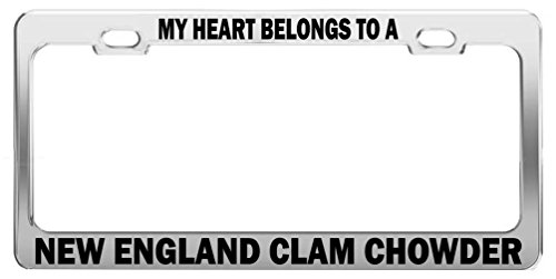 MY HEART BELONGS TO A NEW ENGLAND CLAM CHOWDER Tag License Plate Frame