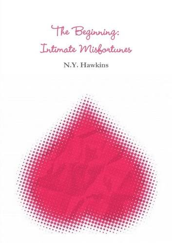 The Beginning: Intimate Misfortunes