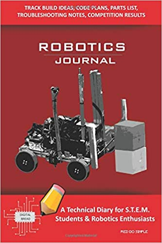 Robotics Journal A Technical Diary For Stem Students Robotics