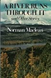 A River Runs Through It and Other Stories, Norman F. Maclean, 0816157359