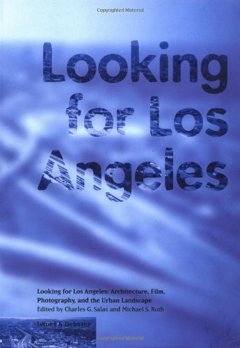 Looking for Los Angeles: Architecture, Film, Photography, and - Landscape And Film