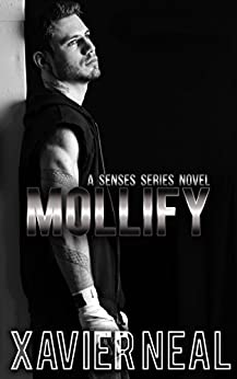 Mollify (Senses Series Book 9) by [Neal, Xavier]