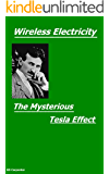 Wireless Electricity - The Mysterious Tesla Effect (English Edition)