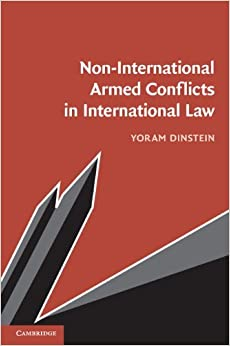 Book Non-International Armed Conflicts in International Law by Yoram Dinstein (2014-08-21)