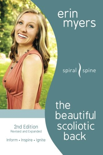 The Beautiful Scoliotic Back: Revised 2nd Edition (Best Exercises For Scoliosis)