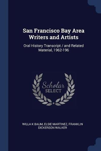 Download San Francisco Bay Area Writers and Artists: Oral History Transcript / and Related Material, 1962-196 ebook