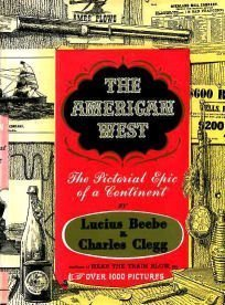 The American West by Lucius Beebe and Charles Clegg