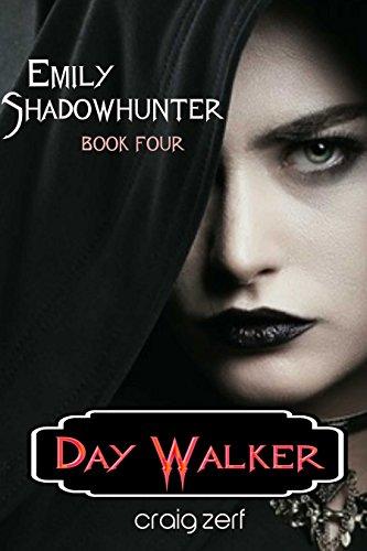Emily Shadowhunter 4 - a Vampire, Shapeshifter, Werewolf narrative.: Book 4: DAY WALKER