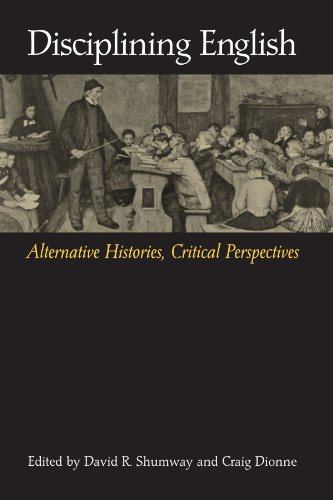 Disciplining English: Alternative Histories, Critical Perspectives