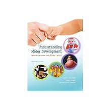 Understanding Motor Development: Infants, Children, Adolescents, Adults, 7th edition