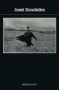 Josef Koudelka : [photographies] par Josef Koudelka