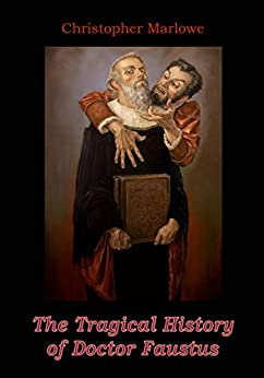 an analysis of the book the tragical history of the life and death of doctor faustus by christopher  Click download or read online button to get tragical history of dr faustus book the life and death of doctor faustus tragical history of doctor faustus.