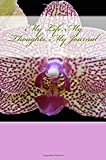 My Life, My Thoughts, My Journal: JD Dyola's Celebration of Life Collection™ (The Orchid Encore series) (Volume 2)