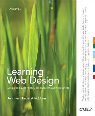 BY Robbins, Jennifer Niederst ( Author ) [{ Learning Web Design: A Beginner's Guide to HTML, CSS, JavaScript, and Web Graphics By Robbins, Jennifer Niederst ( Author ) Aug - 24- 2012 ( Paperback ) } ]
