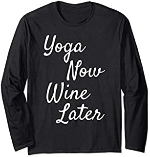 [Featured] Yoga Now Wine Later Yoga And Wine Top For Women With Saying Long Sleeve in ALL styles | Size S - 5XL