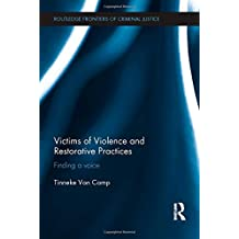 Victims of Violence and Restorative Practices: Finding a Voice