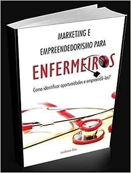 Marketing e Empreendedorismo para Enfermeiros