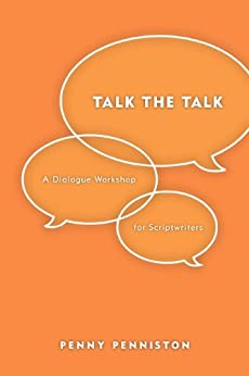 Talk the Talk: A Dialogue Workshop for Scriptwriters by [Penniston, Penny]