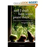 and I Shall Have Some Peace There: Trading in the Fast Lane for My Own Dirt Road [Hardcover](2011)byMargaret Roach