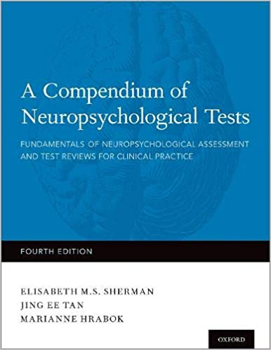 A Compendium Of Neuropsychological Tests Fundamentals Of Neuropsychological Assessment And Test Reviews For Clinical Practice 9780199856183 Medicine Health Science Books Amazon Com