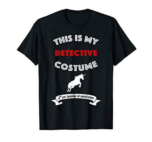 This Is My Detective Costume I'm Really Unicorn T-Shirt