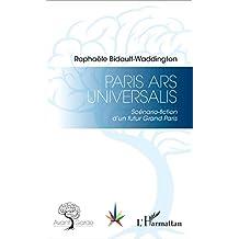 Paris Ars Universalis (French Edition)