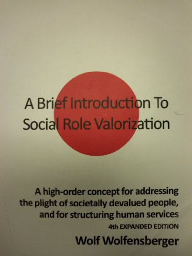 A Brief Introduction To Social Role Valorization [4th Expanded Edition]