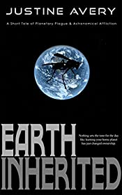 Earth Inherited: A Short Tale of Planetary Plague & Astronomical Affliction