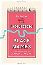 The Book of London Place Names by Taggart, Caroline published by Ebury Press (2012)
