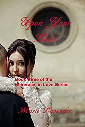Upon Your Love (Heiresses In Love Book 3)