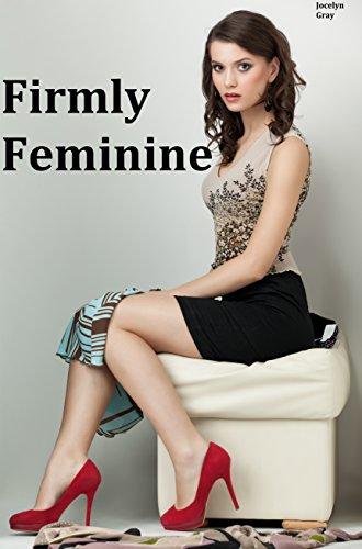 Firmly Feminine