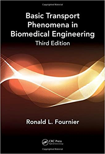 Basic transport phenomena in biomedical engineering third edition basic transport phenomena in biomedical engineeringthird edition 3rd edition fandeluxe Choice Image