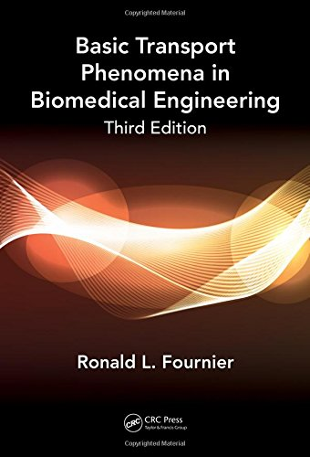 Basic Transport Phenomena in Biomedical Engineering,Third Ed